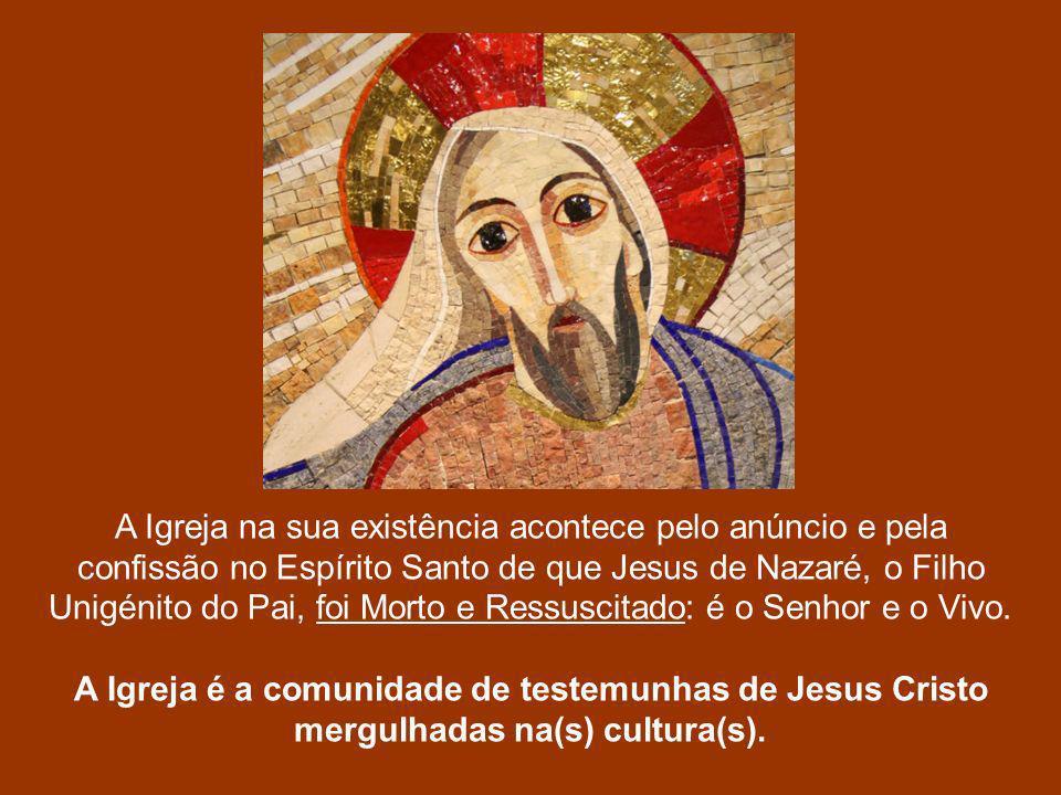 A Igreja na sua existência acontece pelo anúncio e pela confissão no Espírito Santo de que Jesus de Nazaré, o Filho Unigénito do Pai, foi Morto e Ress