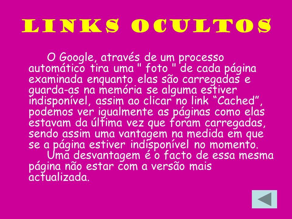 Links Ocultos O Google, através de um processo automático tira uma