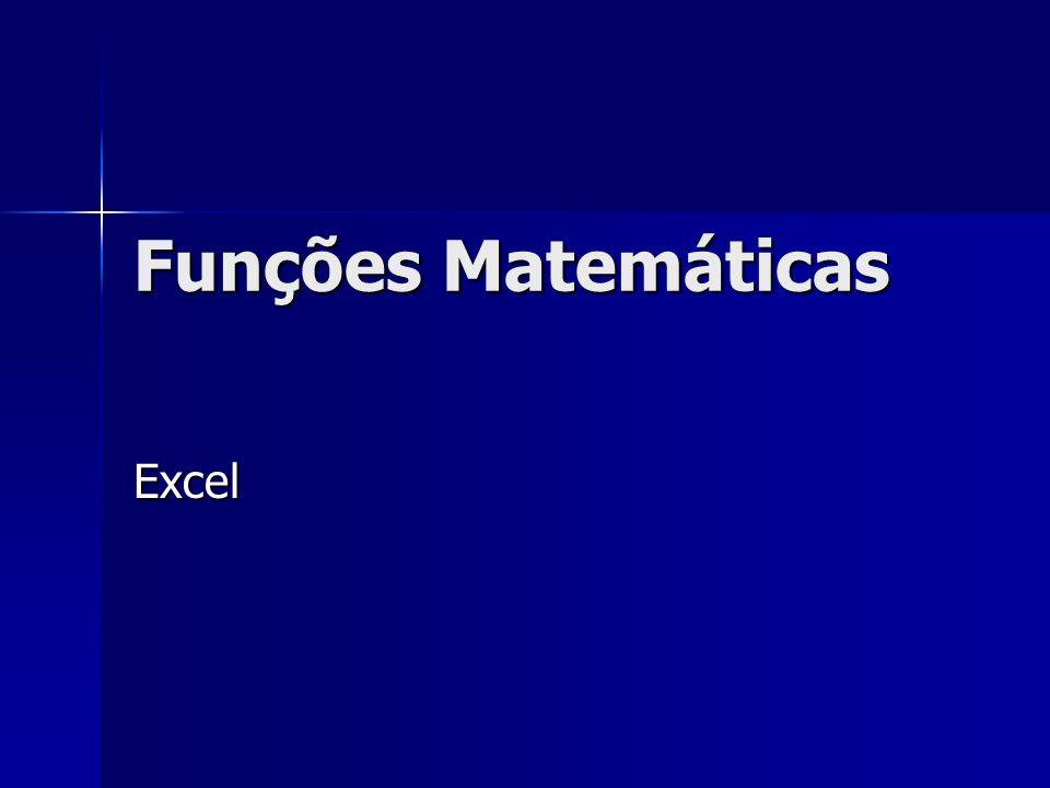 Funções Matemáticas Excel