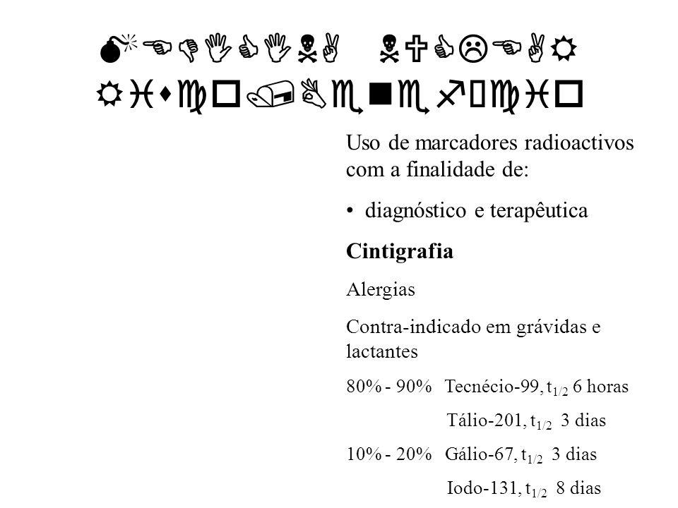 MEDICINA NUCLEAR Risco/Benefício Uso de marcadores radioactivos com a finalidade de: diagnóstico e terapêutica Cintigrafia Alergias Contra-indicado em