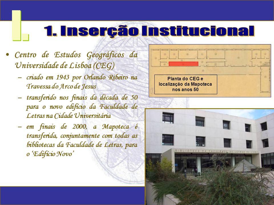 Centro de Estudos Geográficos da Universidade de Lisboa (CEG) –criado em 1943 por Orlando Ribeiro na Travessa do Arco de Jesus –transferido nos finais