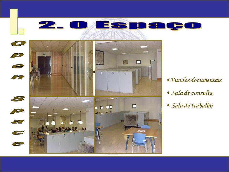 I. Fundos documentais Sala de consulta Sala de trabalho