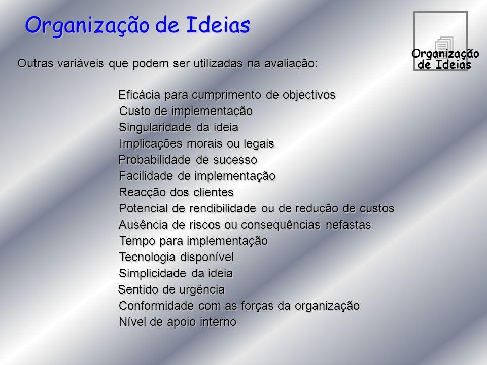 4 Organização de Ideias Outras variáveis que podem ser utilizadas na avaliação: Eficácia para cumprimento de objectivos Custo de implementação Singula