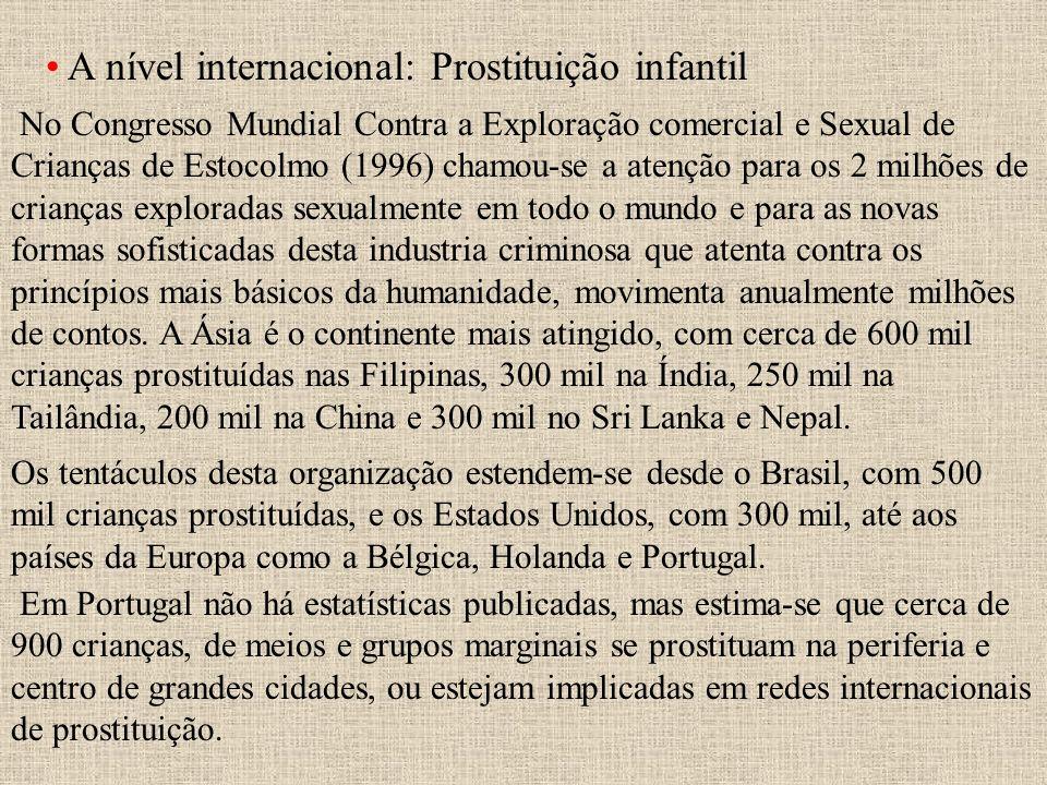A nível internacional: Prostituição infantil No Congresso Mundial Contra a Exploração comercial e Sexual de Crianças de Estocolmo (1996) chamou-se a a