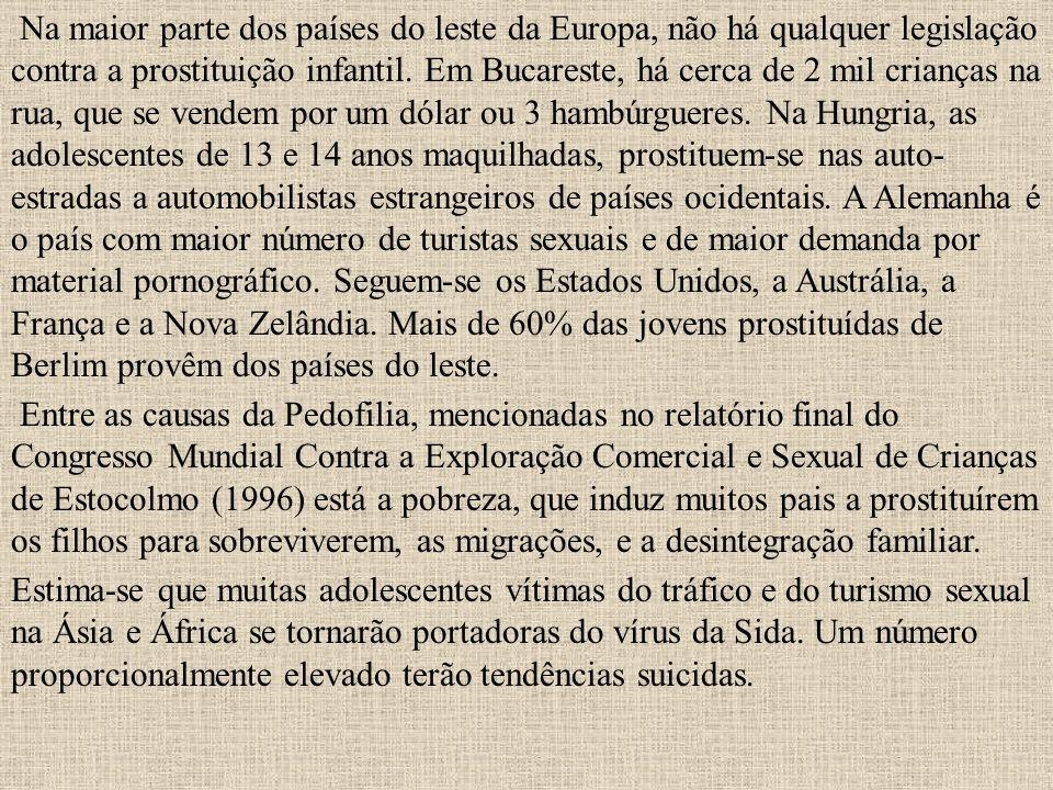 Na maior parte dos países do leste da Europa, não há qualquer legislação contra a prostituição infantil. Em Bucareste, há cerca de 2 mil crianças na r