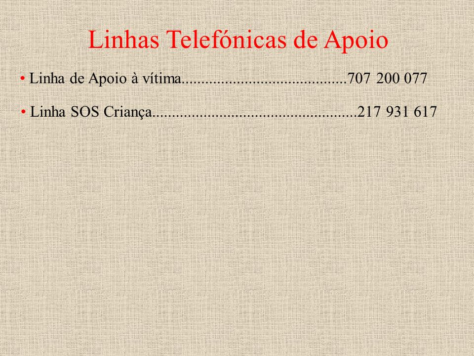 Linhas Telefónicas de Apoio Linha de Apoio à vítima..........................................707 200 077 Linha SOS Criança............................