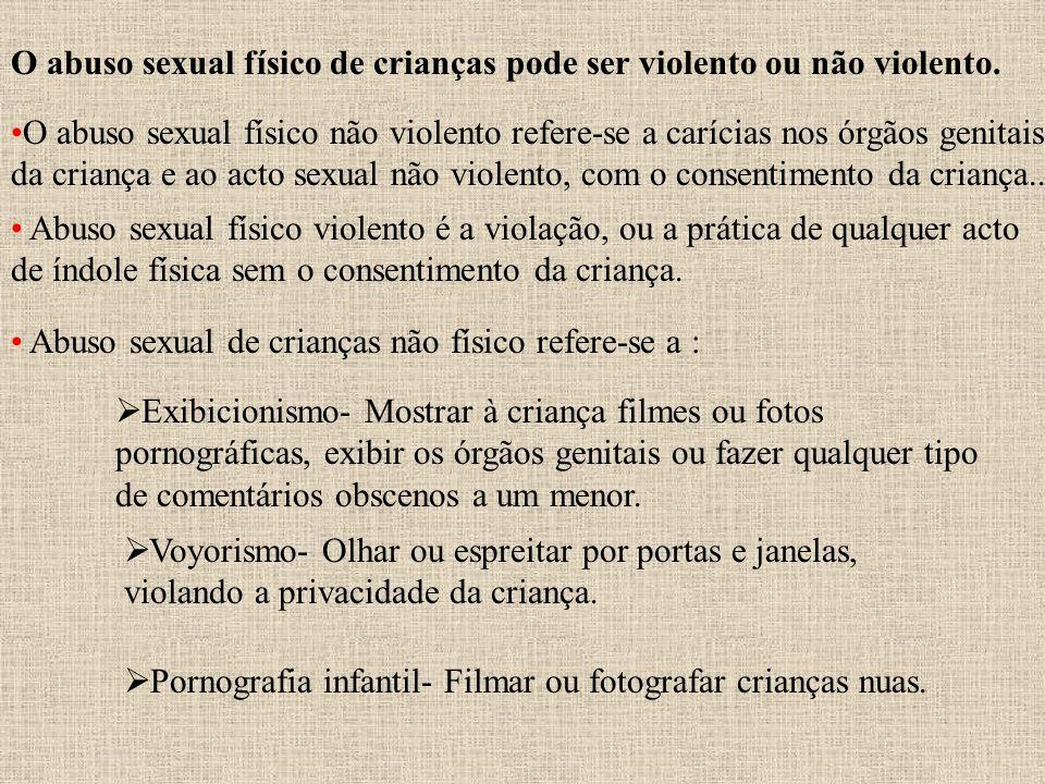 O abuso sexual físico não violento refere-se a carícias nos órgãos genitais da criança e ao acto sexual não violento, com o consentimento da criança..