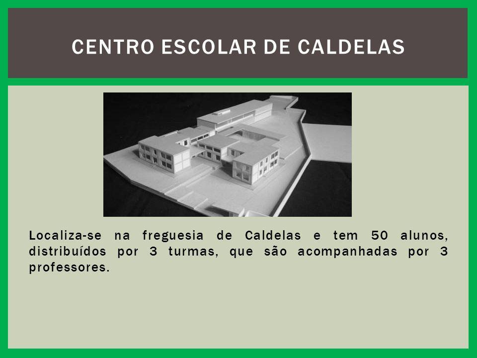 Localiza-se na freguesia de Caldelas e tem 50 alunos, distribuídos por 3 turmas, que são acompanhadas por 3 professores. CENTRO ESCOLAR DE CALDELAS