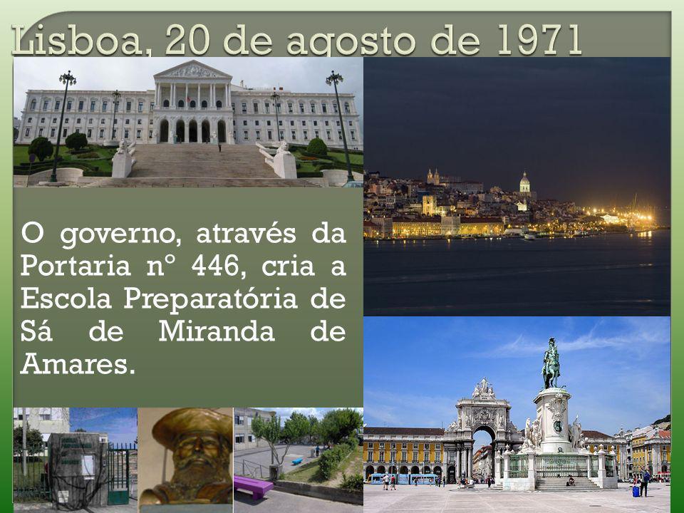 O governo, através da Portaria nº 446, cria a Escola Preparatória de Sá de Miranda de Amares.