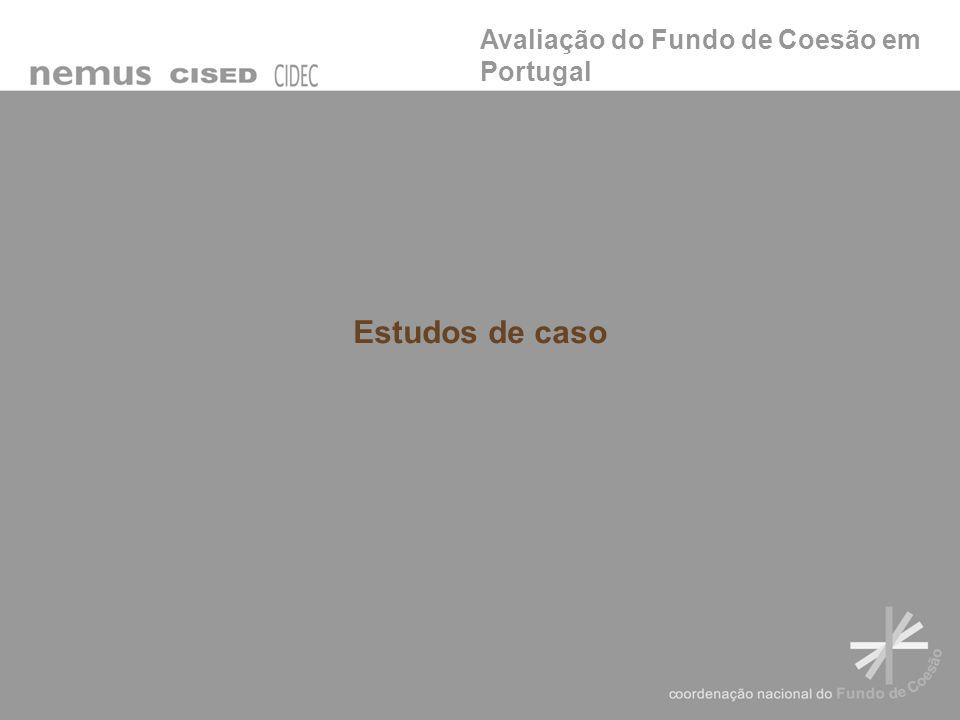 Avaliação do Fundo de Coesão em Portugal Estudos de caso