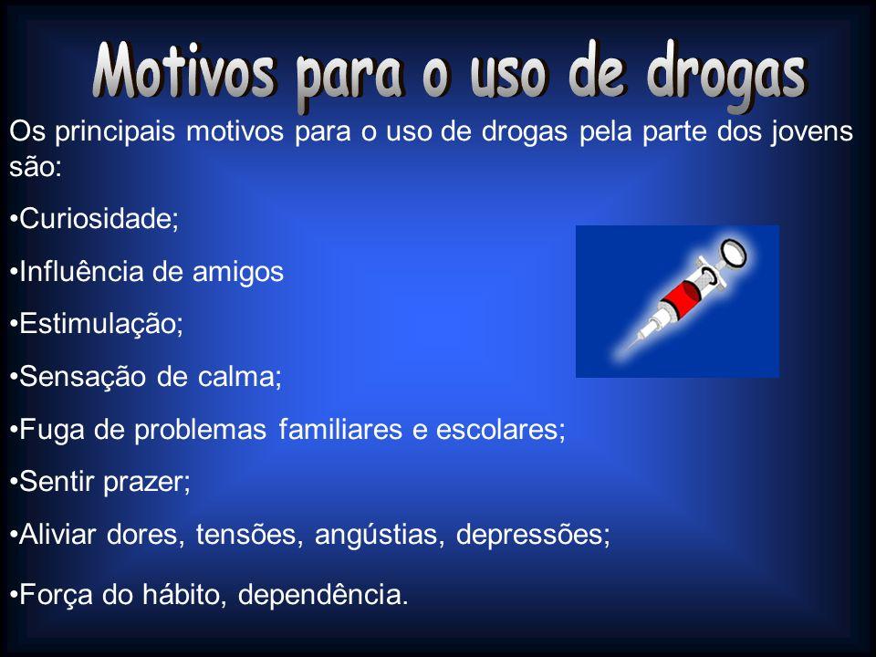 Os principais motivos para o uso de drogas pela parte dos jovens são: Curiosidade; Influência de amigos Estimulação; Sensação de calma; Fuga de proble