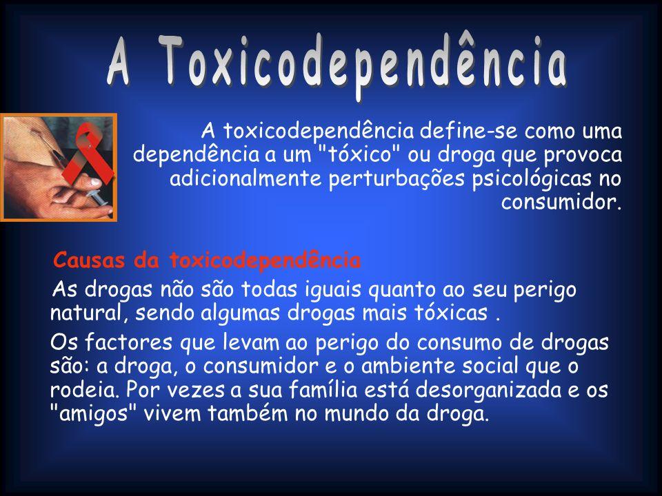A toxicodependência define-se como uma dependência a um