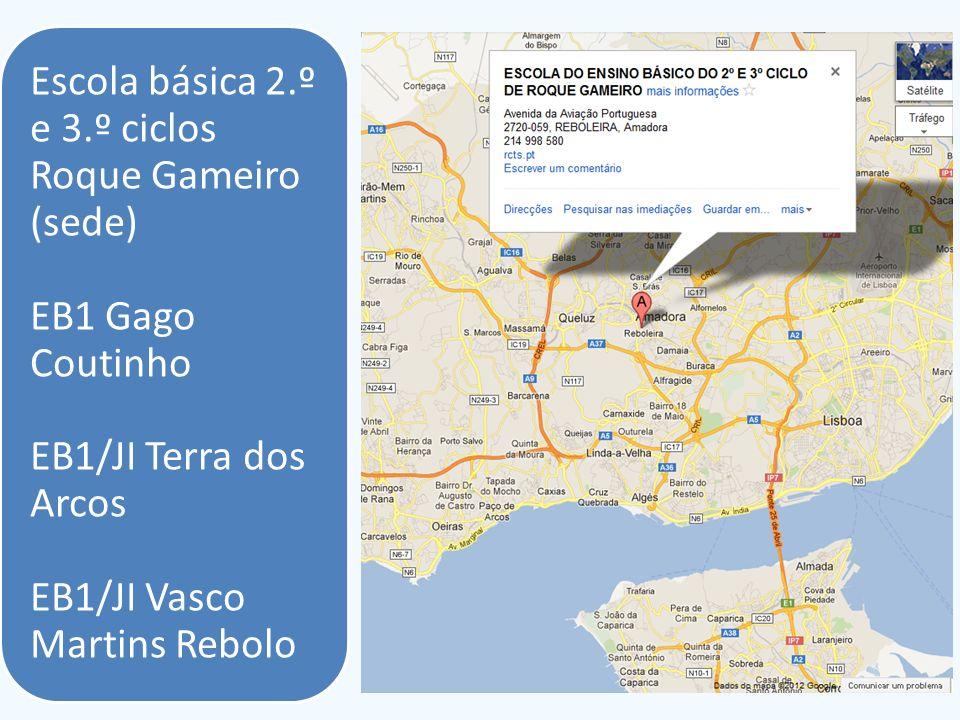 Escola básica 2.º e 3.º ciclos Roque Gameiro (sede) EB1 Gago Coutinho EB1/JI Terra dos Arcos EB1/JI Vasco Martins Rebolo