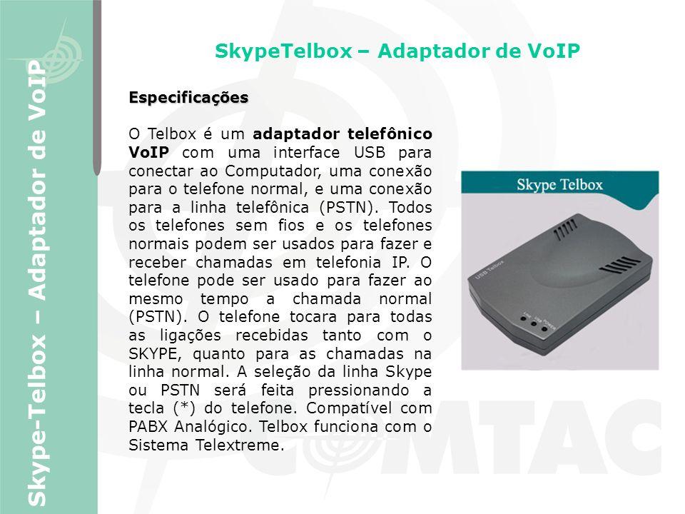 SkypeTelbox – Adaptador de VoIP Skype-Telbox – Adaptador de VoIP Especificações O Telbox é um adaptador telefônico VoIP com uma interface USB para con