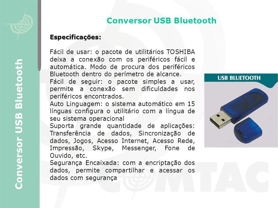 Conversor USB Bluetooth Especificações: Fácil de usar: o pacote de utilitários TOSHIBA deixa a conexão com os periféricos fácil e automática. Modo de