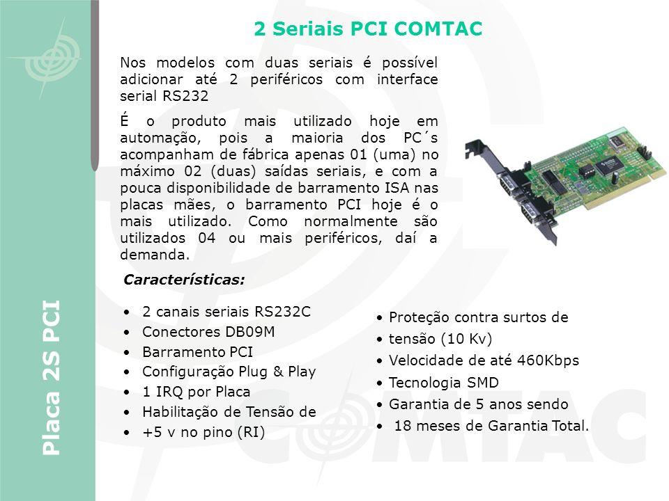 Nos modelos com duas seriais é possível adicionar até 2 periféricos com interface serial RS232 É o produto mais utilizado hoje em automação, pois a ma