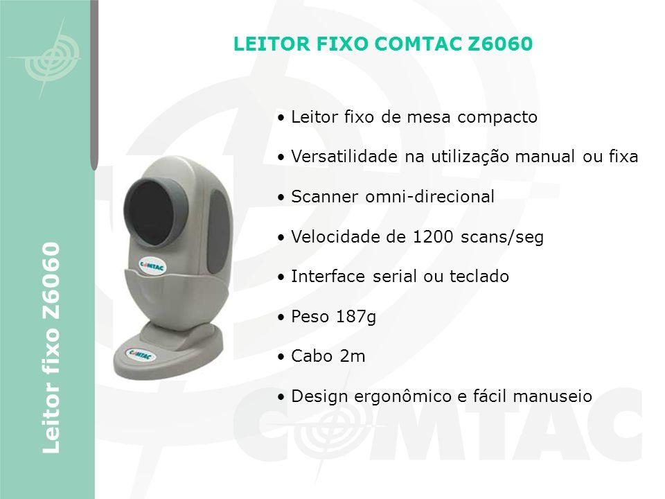 LEITOR FIXO COMTAC Z6060 Leitor fixo de mesa compacto Versatilidade na utilização manual ou fixa Scanner omni-direcional Velocidade de 1200 scans/seg