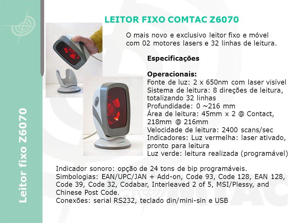 LEITOR FIXO COMTAC Z6070 Leitor fixo Z6070 Especificações Operacionais: Fonte de luz: 2 x 650nm com laser visível Sistema de leitura: 8 direções de le