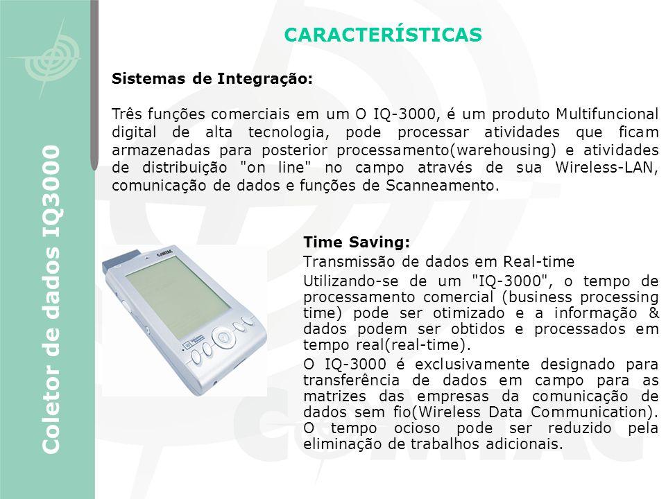 CARACTERÍSTICAS Time Saving: Transmissão de dados em Real-time Utilizando-se de um