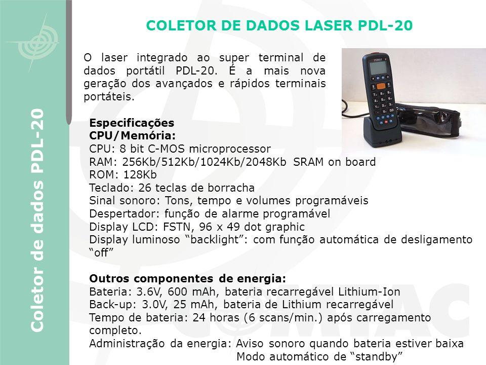Coletor de dados PDL-20 COLETOR DE DADOS LASER PDL-20 Especificações CPU/Memória: CPU: 8 bit C-MOS microprocessor RAM: 256Kb/512Kb/1024Kb/2048Kb SRAM
