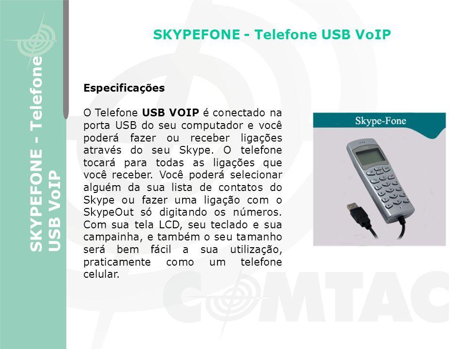 SKYPEFONE - Telefone USB VoIP Especificações O Telefone USB VOIP é conectado na porta USB do seu computador e você poderá fazer ou receber ligações at