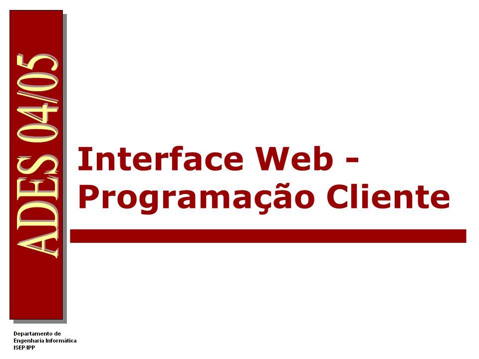 HTML HTML Applets Noções de DHTML Folhas de estilo - Cascading Style Sheets Javascript
