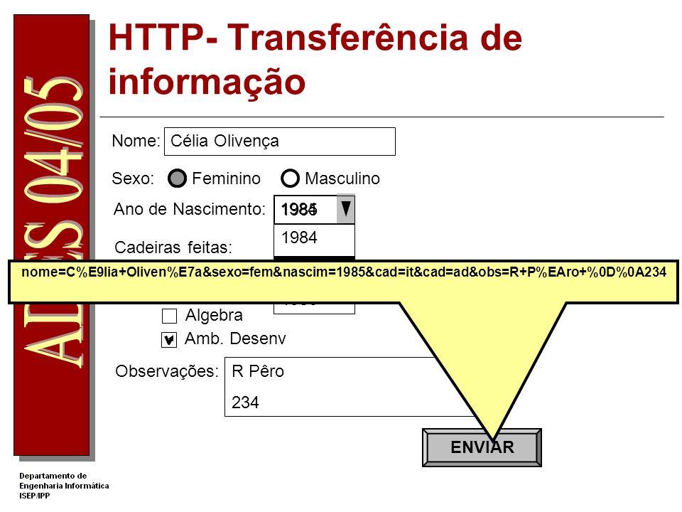 Amb. Desenv Inglês Tecnico Algebra HTTP- Transferência de informação Nome: Célia Olivença Sexo:FemininoMasculino Ano de Nascimento: 1984 1985 1986 198