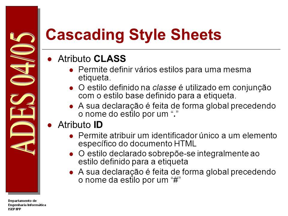 Cascading Style Sheets Atributo CLASS Permite definir vários estilos para uma mesma etiqueta. O estilo definido na classe é utilizado em conjunção com