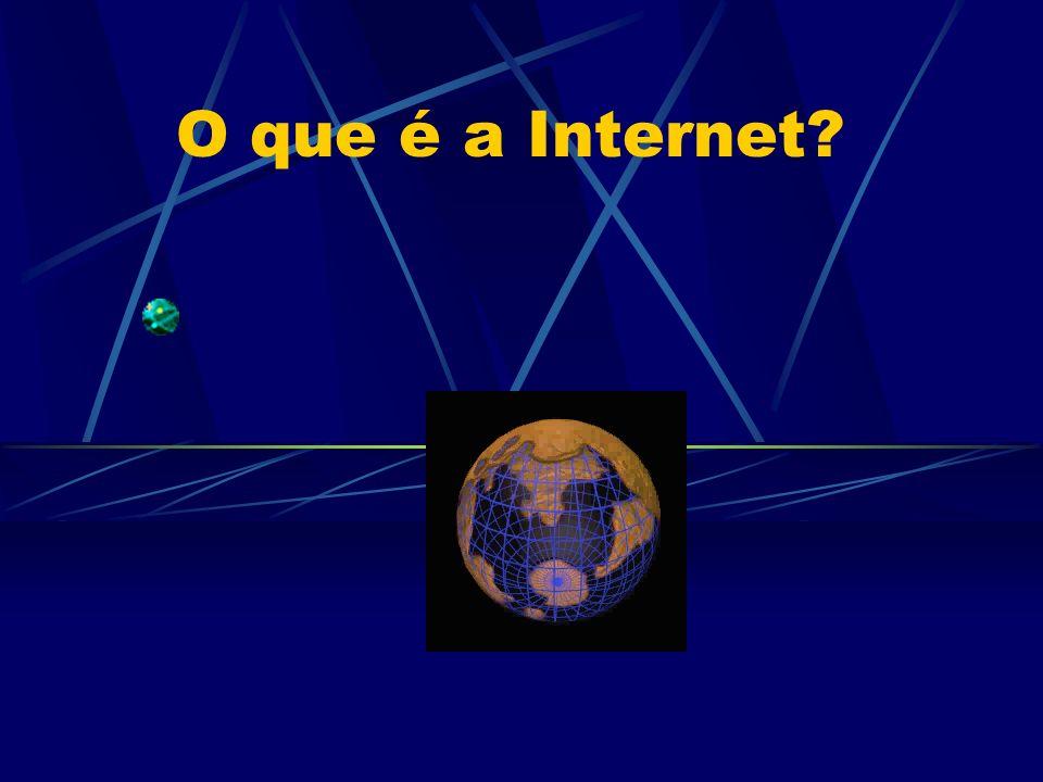 Origem: ARPANET – 1969 InterNet – 1974 BitNet – 1891 WWW – 1991 Internet é uma rede de computadores...