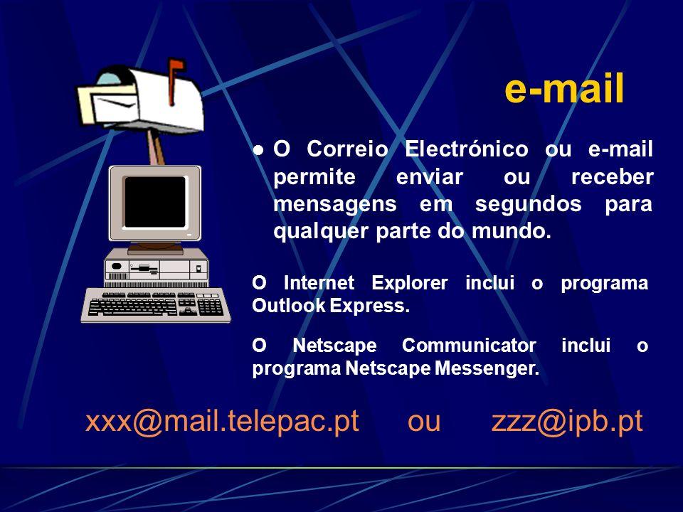 e-mail O Correio Electrónico ou e-mail permite enviar ou receber mensagens em segundos para qualquer parte do mundo. O Internet Explorer inclui o prog