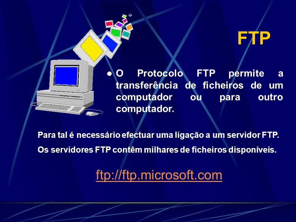 FTP O Protocolo FTP permite a transferência de ficheiros de um computador ou para outro computador. Para tal é necessário efectuar uma ligação a um se