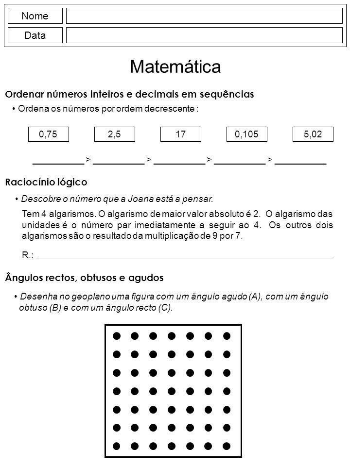 Nome Data Matemática 0,752,5170,1055,02 __________ > __________ > __________ > __________ > __________ Descobre o número que a Joana está a pensar. Te