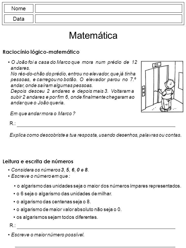 Nome Data Matemática Raciocínio lógico-matemático O João foi a casa do Marco que mora num prédio de 12 andares. No rés-do-chão do prédio, entrou no el
