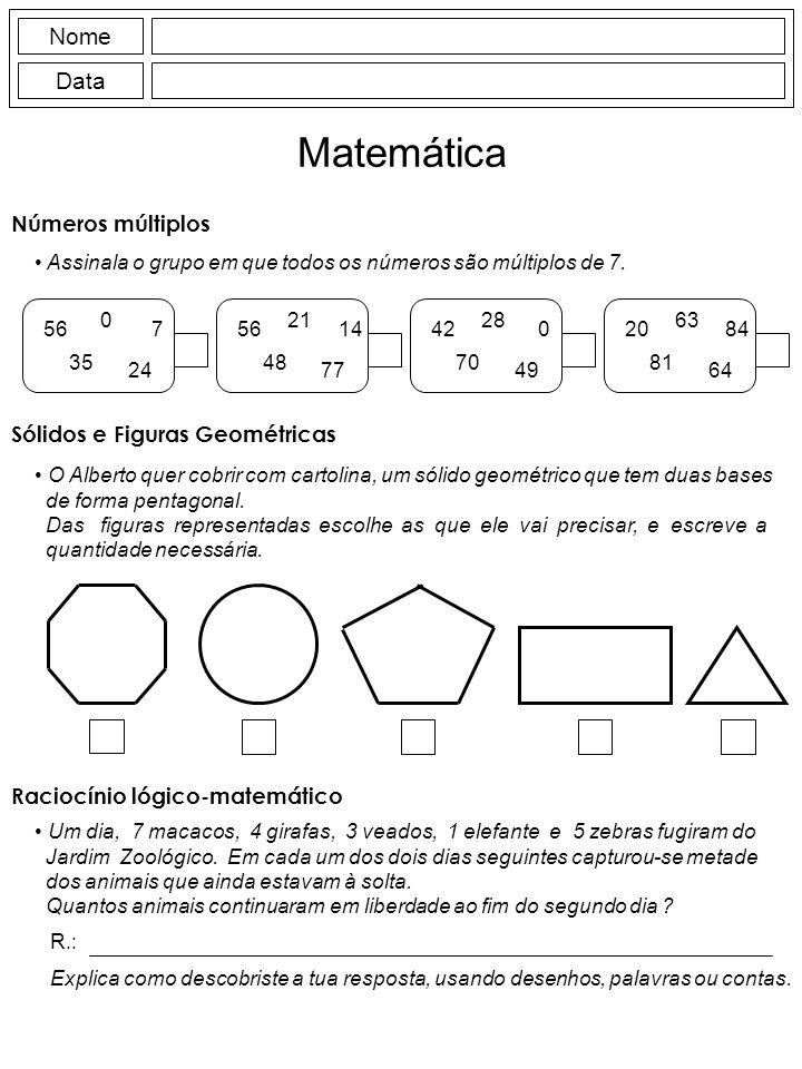 Nome Data Matemática Números múltiplos Assinala o grupo em que todos os números são múltiplos de 7. 0 756 35 24 21 1456 48 77 28 042 70 49 63 8420 81