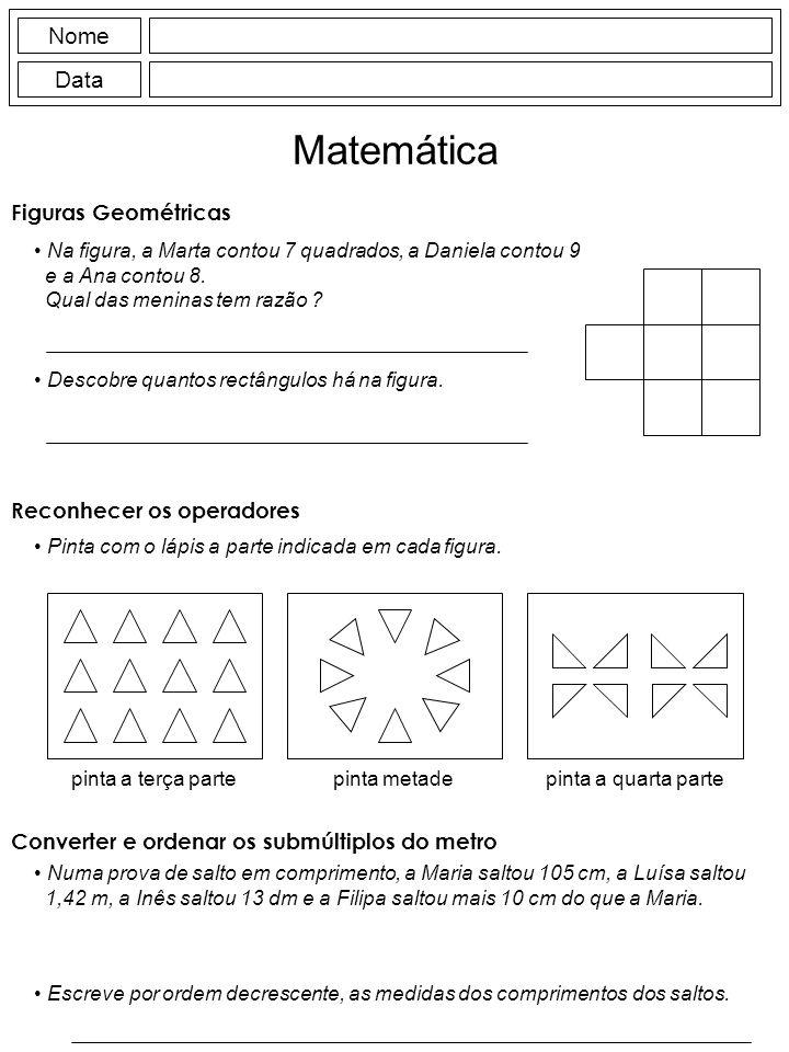 Nome Data Matemática Figuras Geométricas Na figura, a Marta contou 7 quadrados, a Daniela contou 9 e a Ana contou 8. Qual das meninas tem razão ? Desc
