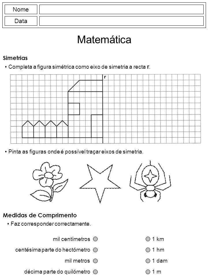 Nome Data Matemática Simetrias Completa a figura simétrica como eixo de simetria a recta r. Pinta as figuras onde é possível traçar eixos de simetria.