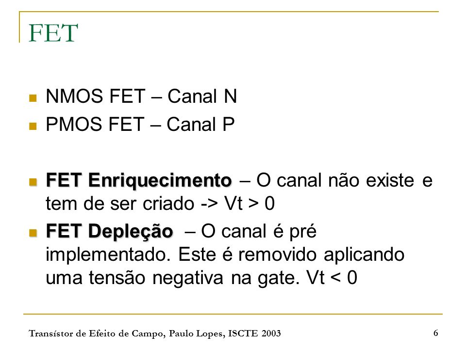 Transístor de Efeito de Campo, Paulo Lopes, ISCTE 2003 47 Parâmetros Tensão de limiarVT0V0 Transcondutância do processo KPA/V^22E-5 Efeito de corpoGAMMAV^(1/2)0 Modelação de canalLAMBDAV^-10 Espessura do oxidoTOXm0 Difusão lateralLDm0 PHIV0.6 DopagemNSUBcm^-3 MobilidadeU0cm^2/Vs600 Resistência da fonteRS 0