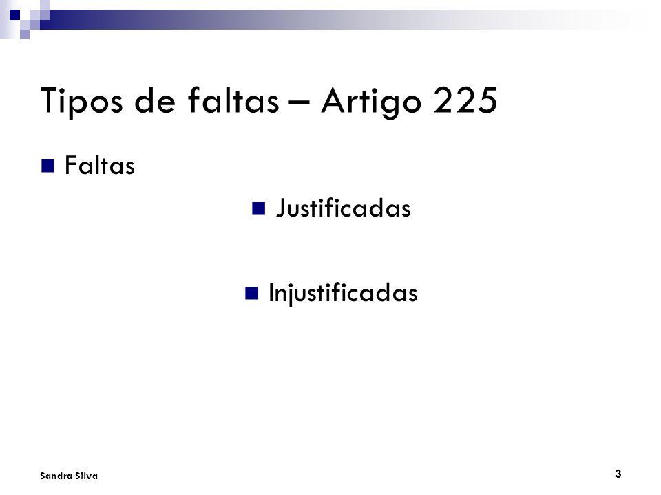 3 Sandra Silva Tipos de faltas – Artigo 225 Faltas Justificadas Injustificadas