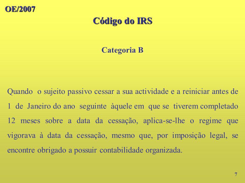 OE/2007 Código do IRS Categoria B – Regime simplificado 8 – Continuam a não existir os indicadores objectivos de base técnico- científica.