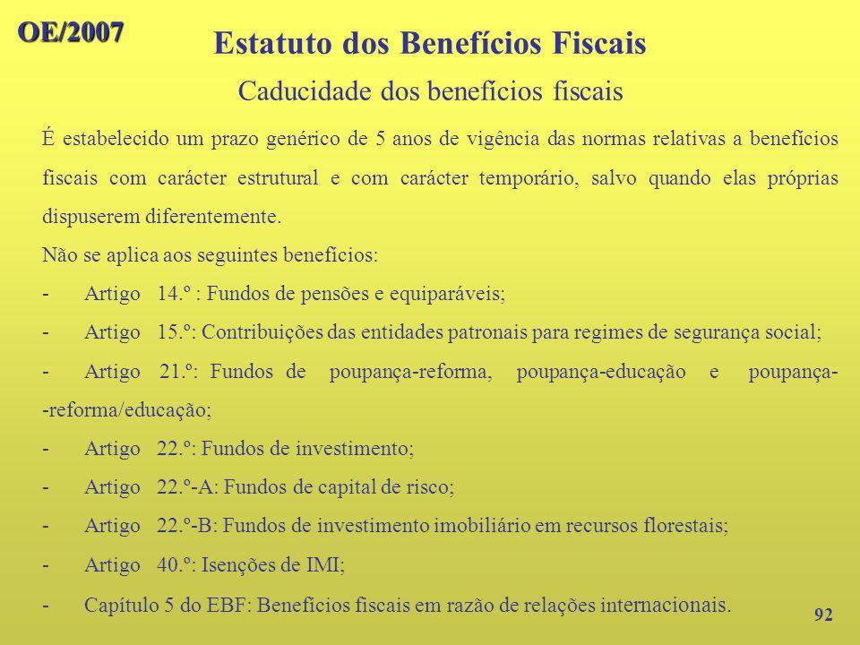 OE/2007 92 É estabelecido um prazo genérico de 5 anos de vigência das normas relativas a benefícios fiscais com carácter estrutural e com carácter tem