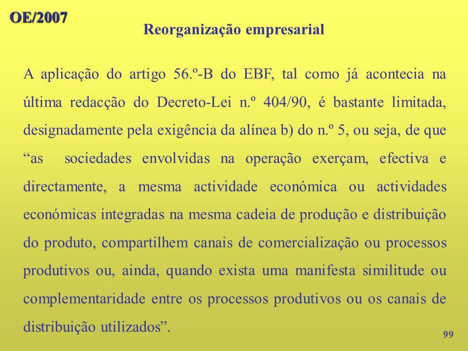 99 A aplicação do artigo 56.º-B do EBF, tal como já acontecia na última redacção do Decreto-Lei n.º 404/90, é bastante limitada, designadamente pela e