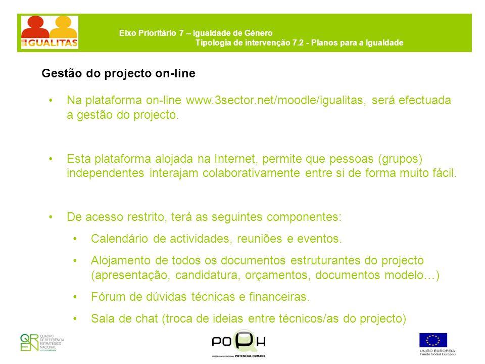 Eixo Prioritário 7 – Igualdade de Género Tipologia de intervenção 7.2 - Planos para a Igualdade Gestão do projecto on-line Na plataforma on-line www.3