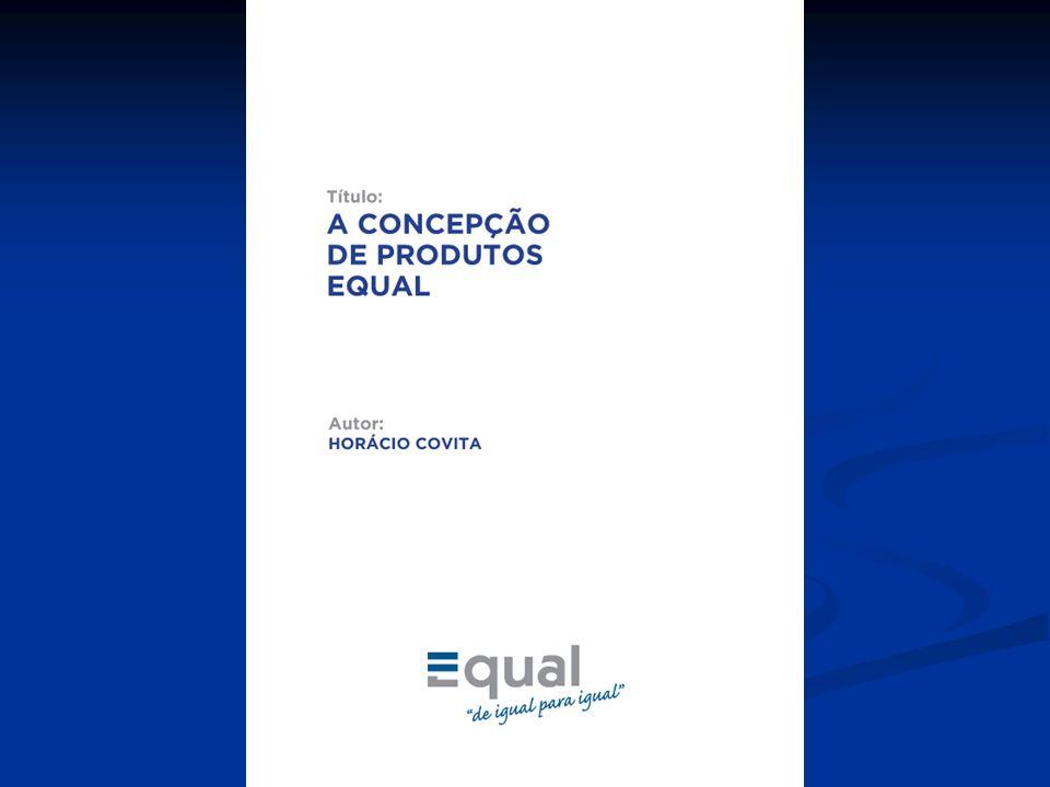 Workshop EQUAL Concepção de Produtos A Qualidade dos Produtos - Factores críticos A Caracterização dos Produtos EQUAL Ciclo da Concepção de um Produto Instrumento de auto-avaliação e de monitorização do processo de construção dos Produtos