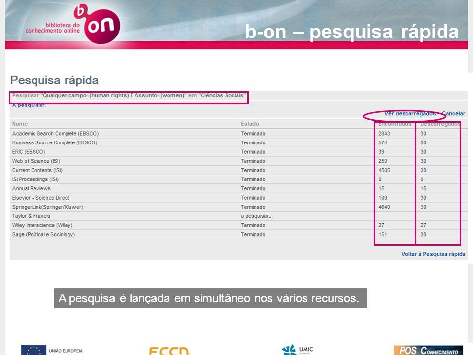 b-on – pesquisa rápida A pesquisa é lançada em simultâneo nos vários recursos.