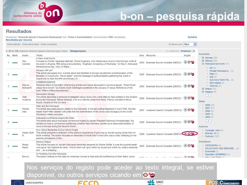 Nos serviços do registo pode aceder ao texto integral, se estiver disponível, ou outros serviços cicando em. b-on – pesquisa rápida