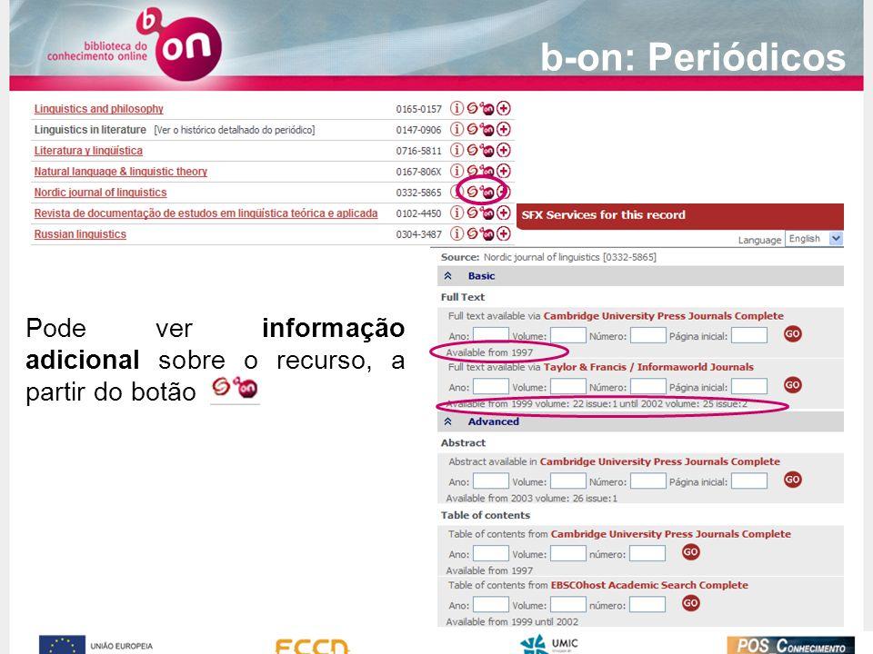 b-on: Periódicos Pode ver informação adicional sobre o recurso, a partir do botão.
