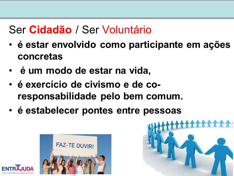 Ser voluntário acrescenta valor ao nós Quando o talento se associa com a boa vontade e com vontade de participar produz-se valor e constrói-se um mundo melhor.