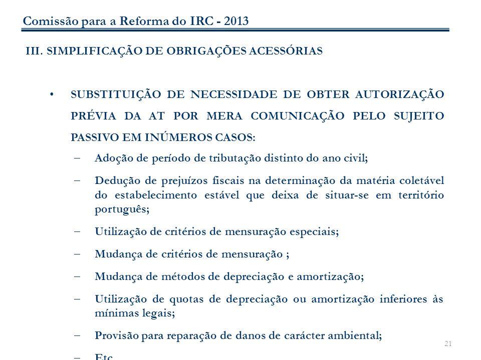 21 III.SIMPLIFICAÇÃO DE OBRIGAÇÕES ACESSÓRIAS SUBSTITUIÇÃO DE NECESSIDADE DE OBTER AUTORIZAÇÃO PRÉVIA DA AT POR MERA COMUNICAÇÃO PELO SUJEITO PASSIVO