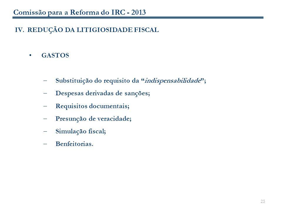 25 IV.REDUÇÃO DA LITIGIOSIDADE FISCAL GASTOS Substituição do requisito da indispensabilidade; Despesas derivadas de sanções; Requisitos documentais; P