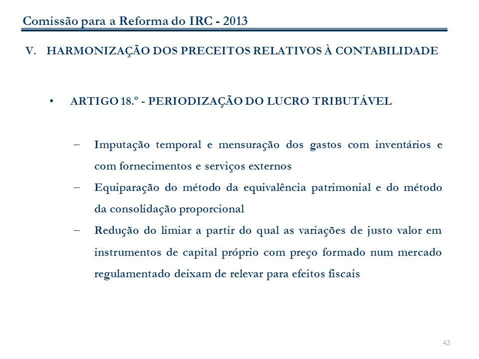 43 V.HARMONIZAÇÃO DOS PRECEITOS RELATIVOS À CONTABILIDADE ARTIGO 18.º - PERIODIZAÇÃO DO LUCRO TRIBUTÁVEL Imputação temporal e mensuração dos gastos co